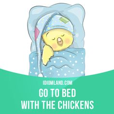 """Go to bed with the chickens"" means ""to go to bed very early"". Example: My grandfather always goes to bed with the chickens because he works on a farm. #idiom #idioms #saying #sayings #phrase #phrases #expression #expressions #english #englishlanguage #learnenglish #studyenglish #language #vocabulary #dictionary #grammar #efl #esl #tesl #tefl #toefl #ielts #toeic #englishlearning"