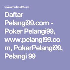 Daftar Pelangi99.com - Poker Pelangi99, www.pelangi99.com, PokerPelangi99, Pelangi 99