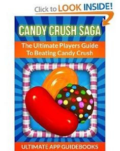 FREE Candy Crush Saga - The Ultimate Players Guide To Beating Candy Crush ebook!!