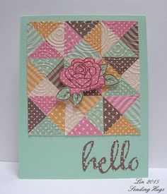 handcrated card: Triangle Quilt from Sending Hugs ... patchwork design ... embossing folder texture embeds the paper ... lovely!