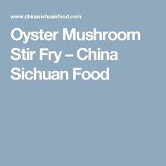 Oyster Mushroom Stir Fry – China Sichuan Food