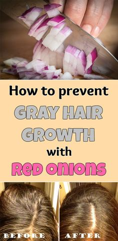 How to prevent gray hair growth with red onions