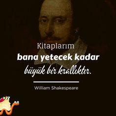 """""""Kitaplarım bana yetecek kadar büyük bir krallıktır."""" ~ William Shakespeare Mahatma Gandhi, William Shakespeare Frases, Osho, Reading Slump, Philosophical Quotes, Lost In Translation, Book Nerd, Love Book, Book Lovers"""