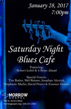 Saturday Night Blues Cafe At Morrow Gospel. Featuring Robert Lobel & House Band with special guests Stephanie Marks, David Peters & Essence Blue Cafe, Free Things To Do, Saturday Night, Special Guest, Blues