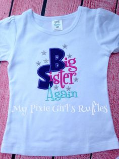 A personal favorite from my Etsy shop https://www.etsy.com/listing/246436206/big-sister-again-applique-shirt