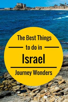The best things to do in #Israel #MiddleEast #Travel