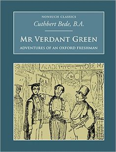 Mr Verdant Green: Adventures of an Oxford Freshman (Nonsuch Classics) - Kindle edition by Cuthbert Bede. Literature & Fiction Kindle eBooks @ AmazonSmile.
