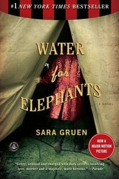 Water for Elephants by Sara Gruen. A thousand times better than the movie., it's a page turner #Book #Books Worth Reading #Books to Read