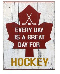 Great Day for Hockey Sign