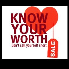 Know your worth. Not everyone is worthy of you Time, Attention or Love