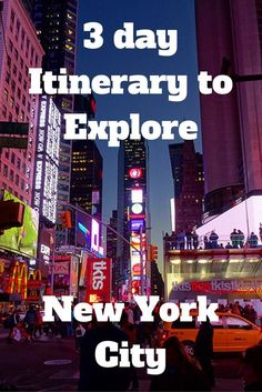 A 3 day Itinerary to explore New York City
