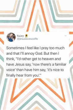 God is always there for you — never feel as if he is tired of hearing from you. Bible Verses Quotes, Jesus Quotes, Faith Quotes, True Quotes, Prayer Quotes, Scriptures, Jesus Is Life, Bible Encouragement, Knowing God