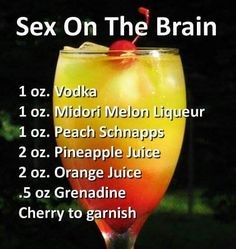"""I bet if you drank several of these you just might get """"Sex On The Brain"""""""