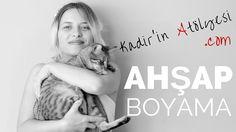 Kadir'in Atölyesi Ahşap Boyama Videosu No.1