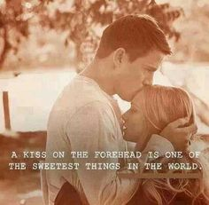 Kiss on forehead. Quote.