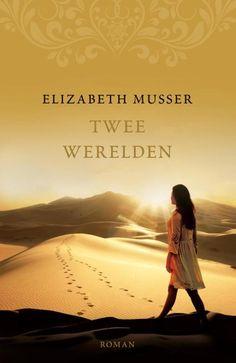 Twee werelden – Elizabeth Musser