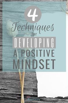 4 Techniques for Developing a Positive Mindset Positive Outlook, Positive Mindset, Positive Attitude, Development Quotes, Self Development, Personal Development, Mindset Quotes, Success Mindset, Growth Mindset