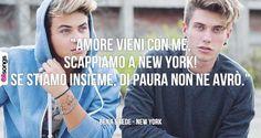 Citazione tratta da: New York - Benji & Fede
