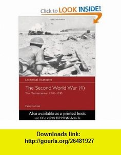 The Second World War, Vol. 4 The Mediterranean 1940-1945 (Essential Histories) (9780415968485) Paul Collier , ISBN-10: 0415968488  , ISBN-13: 978-0415968485 ,  , tutorials , pdf , ebook , torrent , downloads , rapidshare , filesonic , hotfile , megaupload , fileserve