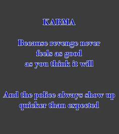 Karma... Hee hee