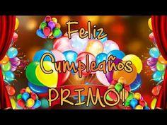 FELIZ CUMPLE AÑOS PRIMO, alguien tan especial como tu se lo merece, que tengas un día maravilloso. #FelizCumpleaños PRIMO!