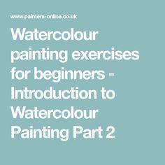 Watercolour painting exercises for beginners - Introduction to Watercolour Painting Part 2