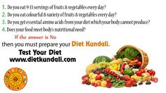 1. #Do #You #Eat 9-13 #Servings of #Fruits & #Vegetables #Everyday? 2. #Do  #You #Eat #Colourful & #Variety of #Fruits & #Vegetables #Everyday? 3.  #Do  #You #Get #Essential #Amino #Acids #From #Your #Diet #Which #Your ##Body #Cannot #Produce? 4. #Does #Your #Food #Meet #Body's #Nutritional #Need?        #prepare #Your #Diet #Kundali         #Test #Your #Diet www.dietkundali.com