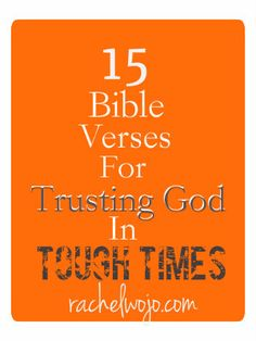 15 Bible Verses for Trusting God in Tough Times