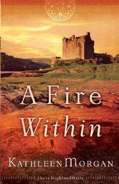 A Fire Within   (These Highland Hills, #3)  by Kathleen Morgan