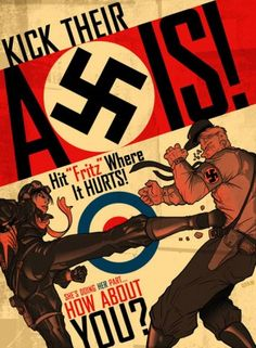 """Kick Their Axis! Hit 'Fritz' Where it Hurts!"" ~ ~ WWII recruitment poster."