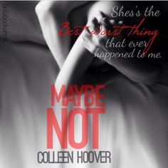 Maybe Not by Colleen Hoover It Ends With Us, Ugly Love, Colleen Hoover, Maybe Someday, Book Trailers, You Are Perfect, Book Quotes, Teaser, Ebooks