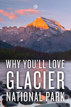 The Ultimate Guide To Glacier National Park