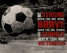 Soccer Be Strong Motivational Poster Original Design via Etsy