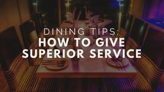 This Is How To Give Superior Service In A Restaurant