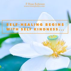 Self -healing begins with Self Kindness