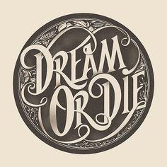 Dream or Die - #lettering #typography