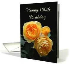 100th birthday, Yellow English Roses, Custom Text card. You can personalize and change the text on the front and inside of this card. http://www.greetingcarduniverse.com/100th-birthday-cards/100th-birthday-yellow-english-roses-1415978?gcu=42967840600