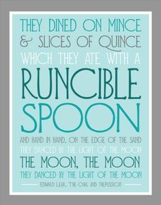 Runcible Spoon Quote Typography Print - 11x14 Aqua Kitchen Art - Modern Blue and Gray Print - Edward Lear Owl and the Pussycat Poem Quote. $35.00, via Etsy.