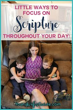 Little ways to focus on Scripture throughout your day! (For you & the kids! Family Bible Study, Free Bible Study, Bible Study For Kids, Getting Married Young, Christian Homemaking, Preschool Bible, Biblical Womanhood, I Love My Wife, Learning To Be