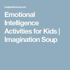 Emotional Intelligence Activities for Kids | Imagination Soup