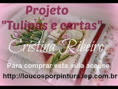 """Dicas de pintura - Projeto """"Tulipa e cartas"""" - pintura em tecido."""