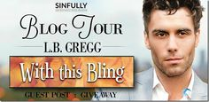 Blog Tour: With this Bling by @lbgregg ~ Guest Post & #Giveaway | @sinfully_mmblog