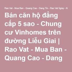 Bán căn hộ đẳng cấp 5 sao - Chung cư Vinhomes trên đường Liễu Giai | Rao Vat - Mua Ban - Quang Cao - Dang Tin - Rao Vat 5giay - Nha Dat - Viec Lam - RaoMua247.Com
