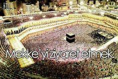 Mekke'yi ziyaret etmek.