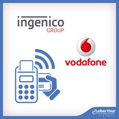 Ingenico Group, Oberthur Technologies and Vodafone join forces to revolutionize payment terminal connectivity with Ingenico Connectivity/Manager