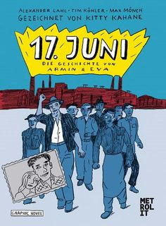 17. Juni 1953 in Berlin... als Graphiknovel