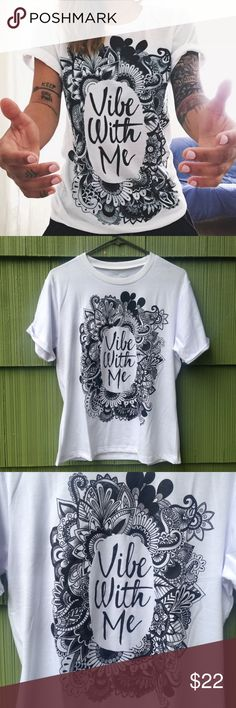 """Vibe with me boho tshirt This cute tshirt is perfect for summer! The front says """"Vibe with me"""" and the words are surrounded by adorable henna, paisleys and flower print. Size XL. Can also fit a large as well. Brand new! Bundle & save 15% on 3+ items Tops Tees - Short Sleeve"""