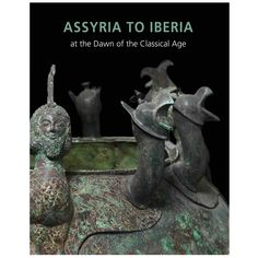 Assyria to Iberia at the Dawn of the Classical Age - The Met Store
