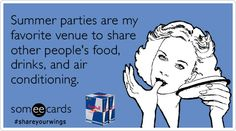 Summer parties are my favorite venue to share other people's food, drinks, and air conditioning.