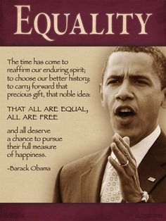 President Barack Obama 2012 Campaign Poster, Equality Quote from his Inspirational & Motivational Speeches. x Print. Black History Quotes, Black History Facts, First Black President, Our President, Diversity Quotes, Barack Obama Family, Obamas Family, Malia Obama, Presidente Obama